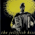 The Jellyfish Kiss